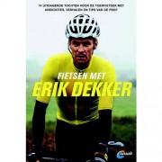 Fietsen met Erik Dekker - Erik Dekker