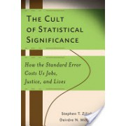 Cult of Statistical Significance - How the Standard Error Costs Us Jobs, Justice, and Lives (Ziliak Stephen Thomas)(Paperback) (9780472050079)