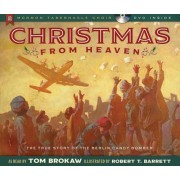 Christmas from Heaven: The True Story of the Berlin Candy Bomber [With CD (Audio)], Hardcover