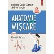 Anatomie pentru miscare. Vol. II Exercitii de baza Ed.2018 - Blandine Calais-Germain