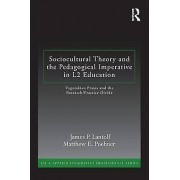 Sociocultural Theory and the Pedagogical Imperative in L2 Education...