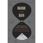 Dialogue with Death: The Journal of a Prisoner of the Fascists in the Spanish Civil War, Paperback