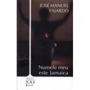 Numele meu este Jamaica - Jose Manuel Fajardo