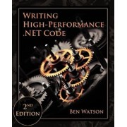 Writing High-Performance .Net Code, Paperback/Ben Watson