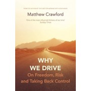 Why We Drive par Crawford & Matthew