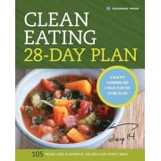 Clean Eating 28-Day Plan: A Healthy Cookbook and 4-Week Plan for Eating Clean, Paperback