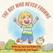 The Boy Who Never Frowns, Paperback/Frith K. Aaron