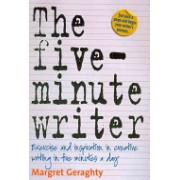 Five-minute Writer - Exercise and Inspiration in Creative Writing in Five Minutes a Day (Geraghty Margret)(Paperback) (9781845283391)