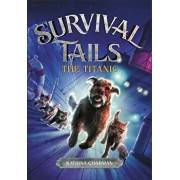 Survival Tails: The Titanic, Hardcover/Katrina Charman