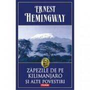Zapezile de pe Kilimanjaro si alte povestiri
