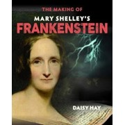 Making of Mary Shelley's Frankenstein, Paperback/Daisy Hay