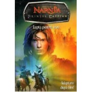 Cronicile din Narnia. Printul Caspian Lupta pentru tron
