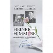 Heinrich Himmler. Corespondenta cu sotia sa 1927-1945