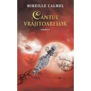 Cantul vrajitoarelor, Vol. 2/Mireille Calmel