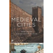 Medieval Cities: Their Origins and the Revival of Trade, Paperback