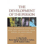 The Development of the Person The Minnesota Study of Risk and Adaptation from Birth to Adulthood par L Alan Sroufe & Byron Egeland & Elizabeth A Ca...
