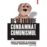 De ce trebuie condamnat comunismul . Anuarul Institutului de Investigare a Crimelor Comunismului in Romania. Volumul I20
