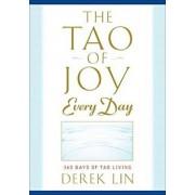 The Tao of Joy Every Day: 365 Days of Tao Living, Paperback/Derek Lin