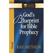 God's Blueprint for Bible Prophecy: Daniel, Paperback/Kay Arthur