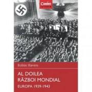 Al Doilea Razboi Mondial. Europa 1939 - 1943. Razboaie care au schimbat lumea