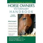 Horse Owner's Veterinary Handbook, Hardcover/Thomas Gore