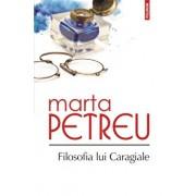 Filosofia lui Caragiale/Marta Petreu