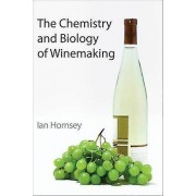 Chemistry and Biology of Winemaking by Ian Hornsey