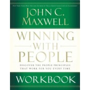 Winning with People Workbook: Discover the People Principles That Work for You Every Time, Paperback