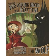 Honestly, Red Riding Hood Was Rotten!: The Story of Little Red Riding Hood as Told by the Wolf, Paperback/Gerald Guerlais