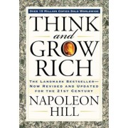 Think and Grow Rich: The Landmark Bestseller Now Revised and Updated for the 21st Century, Paperback