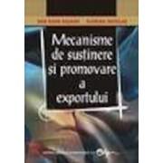 Mecanisme de sustinere si promovare a exportului/Dan Radu Rusanu, Nicolae Florina
