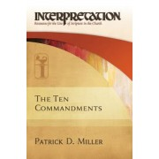 The Ten Commandments-Interpretation: Resources for the Use of Scripture in the Church