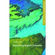 Explaining English Grammar. A guide to explaining grammar for teachers of English as a second or foreign language, Paperback/George Yule