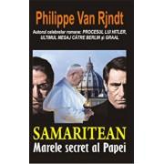 Samaritean - Marele secret al Papei/Philippe Van Rjndt
