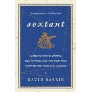 Sextant: A Young Man's Daring Sea Voyage and the Men Who Mapped the World's Oceans, Paperback/David Barrie