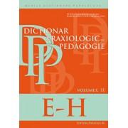 Dictionar praxiologic de pedagogie. Vol. II (E-H)/Musata Dacia-Bocos, Ramona Radut-Taciu, Cornelia Stan, Olga Chis