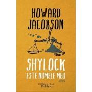 Shylock este numele meu/Howard Jacobson