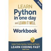 Python Workbook: Learn Python in one day and Learn It Well (Workbook with Questions, Solutions and Projects), Paperback/Jamie Chan
