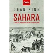Sahara. O poveste adevarata despre supravietuire/Dean King