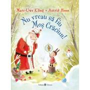 Editura Univers Nu vreau să fiu Moș Crăciun!