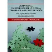 Aguilar Cárceles,Marta María Victimología. un estudio sobre la víctima y los procesos de victimiza