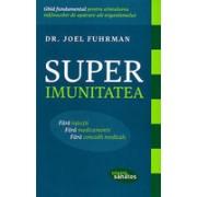 Superimunitatea. Ghid fundamental pentru stimularea mijloacelor de aparare ale organismuluui
