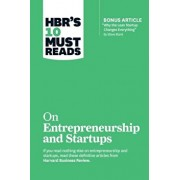 HBR's 10 Must Reads on Entrepreneurship and Startups (Featuring Bonus Article ''Why the Lean Startup Changes Everything'' by Steve Blank), Paperback/Harvard Business Review