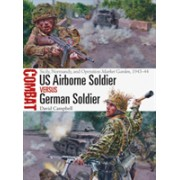 US Airborne Soldier vs German Soldier - Sicily, Normandy, and Operation Market Garden, 1943-44 (Campbell David)(Paperback) (9781472828569)