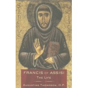 Francis of Assisi: The Life, Paperback