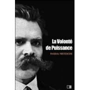 La Volonté de Puissance: Essai d'Une Transmutation de Toutes Les Valeurs (Études Et Fragments), Paperback/Frederic Nietzsche