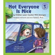 Not Everyone Is Nice by Frederick Alimonti