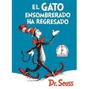 El Gato Ensombrerado Ha Regresado (the Cat in the Hat Comes Back Spanish Edition), Hardcover/Dr Seuss