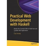 Practical Web Development with Haskell: Master the Essential Skills to Build Fast and Scalable Web Applications, Paperback/Ecky Putrady