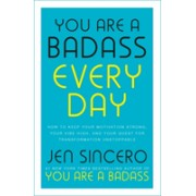 You Are a Badass Every Day - How to Keep Your Motivation Strong, Your Vibe High, and Your Quest for Transformation Unstoppable (9781529380477)